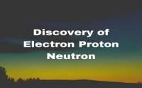 Discovery of Electron Proton Neutron
