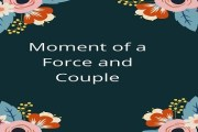 Moment of a Force and Couple