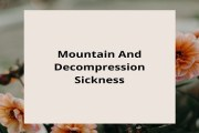 What are Mountain And Decompression Sickness?