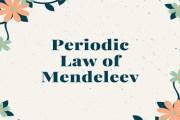 Periodic Law of Mendeleev
