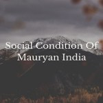Social Condition Of Mauryan India
