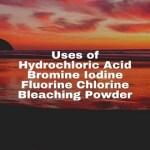 Uses of Hydrochloric Acid Bromine Iodine Fluorine
