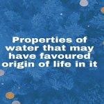 properties of water that may have favoured origin of life