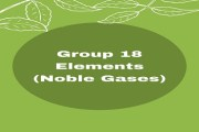 Group 18 Elements (Noble Gases)