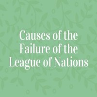 Causes of the Failure of the League of Nations