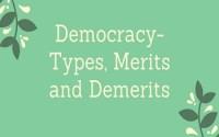 Democracy- Types, Merits and Demerits