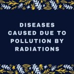 Diseases Caused due to Pollution by Radiations