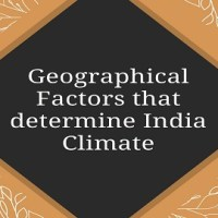 Geographical Factors that determine India Climate
