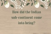 How did the Indian sub-continent come into being?