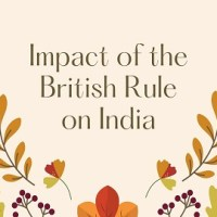 Impact of the British Rule on India