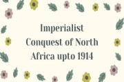 Imperialist Conquest of North Africa upto 1914