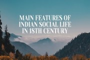 Main Features of Indian Social Life in 18th Century