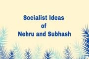 Socialist Ideas of Nehru and Subhash