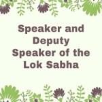 Speaker and Deputy Speaker of the Lok Sabha