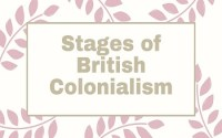 Stages of British Colonialism