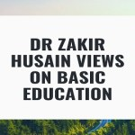 Dr Zakir Husain Views on Basic Education