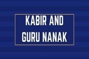 Bhakti Saints- Kabir and Guru Nanak