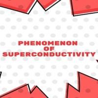 Phenomenon of Superconductivity
