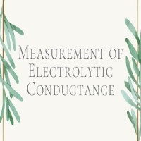 Measurement of Electrolytic Conductance