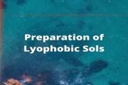 Preparation of Lyophobic Sols