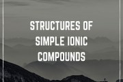 Structures of Simple Ionic Compounds