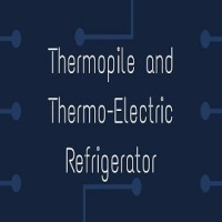 Thermopile and Thermo-Electric Refrigerator