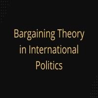 Bargaining Theory in International Politics