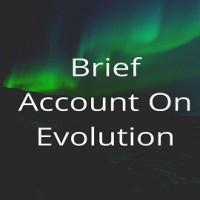 Brief Account On Evolution