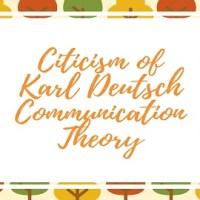 Citicism of Karl Deutsch Communication Theory