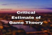 Critical Estimate of Game Theory