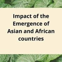 Impact of the Emergence of Asian and African countries as Independent nations on the World