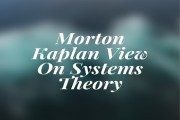 Morton Kaplan View On Systems Theory
