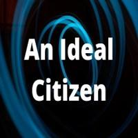"""Essay on """"An Ideal Citizen"""""""