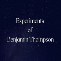 Experiments of Benjamin Thompson