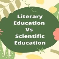 Essay on Literary Education Vs Scientific Education