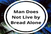Essay on Man Does Not Live by Bread Alone