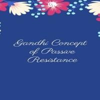 Gandhi Concept of Passive Resistance