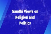 Gandhi Views on Religion and Politics