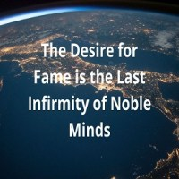 Essay on The Desire for Fame is the Last Infirmity of Noble Minds