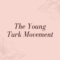 The Young Turk Movement