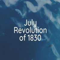 July Revolution of 1830 Causes