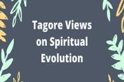 Tagore Views on Spiritual Evolution
