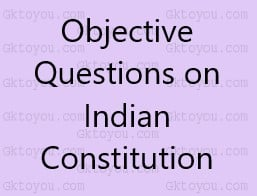 Objective Questions on Indian Constitution