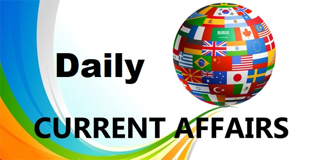 Daily Current Affairs for All Exam
