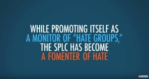 The SPLC: An 'Anti-Hate Group' that is Actually a Hate Group