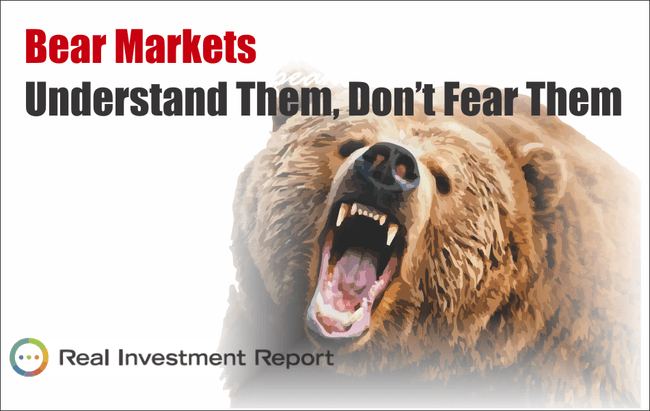 Bear Markets: Understand Them, Don't Fear Them