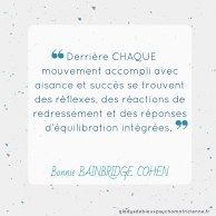 citation inspirante Bainbridge Cohen - mouvement réflexes redressement équilibration