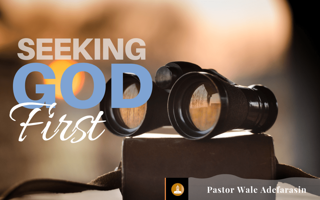 Seeking God's Kingdom First