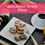 Perfect Breakfast in Bed Ideas to Try This Weekend!