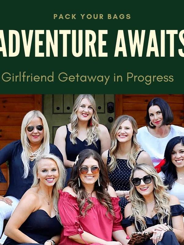 Pack Your Bags! Girlfriend Getaway in Progress…